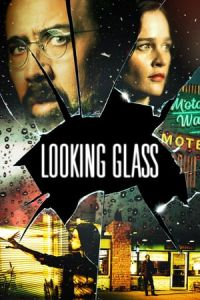 Nonton Film Looking Glass (2018) Subtitle Indonesia Streaming Movie Download