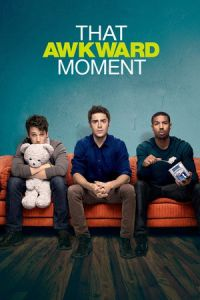 Nonton Film That Awkward Moment (2014) Subtitle Indonesia Streaming Movie Download
