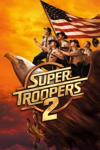 Nonton Film Super Troopers 2 (2018) Subtitle Indonesia Streaming Movie Download