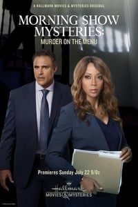 Nonton Film Morning Show Mysteries: Murder on the Menu. (2018) Subtitle Indonesia Streaming Movie Download