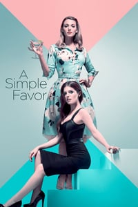 Nonton Film A Simple Favor (2018) Subtitle Indonesia Streaming Movie Download