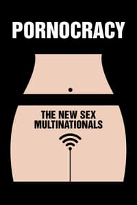 Nonton Film Pornocracy: The New Sex Multinationals (2017) Subtitle Indonesia Streaming Movie Download