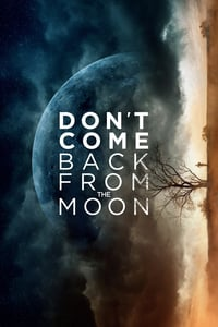 Nonton Film Dont Come Back From the Moon (2019) Subtitle Indonesia Streaming Movie Download