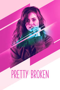 Nonton Film Pretty Broken (2018) Subtitle Indonesia Streaming Movie Download