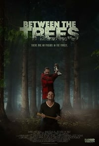 Nonton Film Between the Trees (2018) Subtitle Indonesia Streaming Movie Download