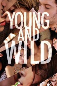 Nonton Film Young & Wild (2012) Subtitle Indonesia Streaming Movie Download