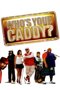 Nonton Film Who's Your Caddy? (2007) Subtitle Indonesia Streaming Movie Download
