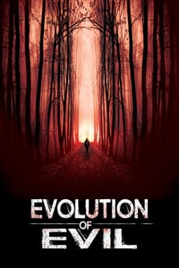 Nonton Film Evolution of Evil (2018) Subtitle Indonesia Streaming Movie Download